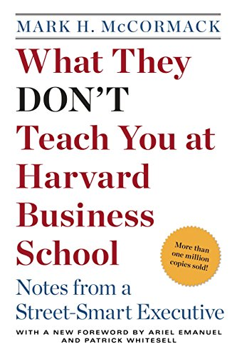 Compare Textbook Prices for What They Don't Teach You at Harvard Business School: Notes from a Street-smart Executive Reissue Edition ISBN 9780553345834 by McCormack, Mark H.