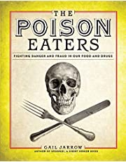 The Poison Eaters: Fighting Danger and Fraud in our Food and Drugs (ALA Notable Children's Books. Older Readers)