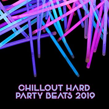Chillout Hard Party Beats 2019: Best Summer EDM Chill Out Music for Club, Pool and Beach Party