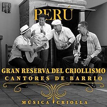 Perú: Gran Reserva del Criollismo: Cantores de Barrio