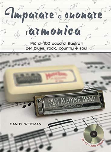Imparare a suonare l'armonica. Più di 100 accordi illustrati per blues, rock, country e soul. Ediz. a spirale. Con CD-Audio