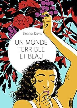 Un monde terrible et beau par [Eleanor Davis, Alice Marchand]