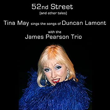 52nd Street (and Other Tales): Tina May Sings the Songs of Duncan Lamont