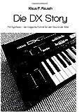 Edition Klangmeister: Die DX Story: FM Synthese – die magische Formel für den Sound der 80er