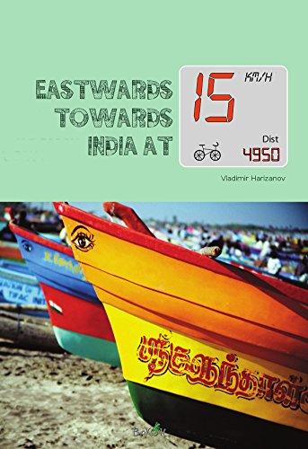Eastwards, towards India at 15 km/h