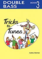 Tricks to Tunes Double Bass Book 3 (Flying Start)