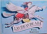 Las ideas de Ada: La historia de Ada Lovelace, la primera programadora informática del mundo...