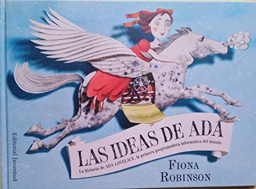 Las ideas de Ada: La historia de Ada Lovelace, la primera programadora informática del mundo (Conocer y comprender)