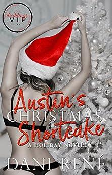 Austin's Christmas Shortcake by [Dani René, Emily Lawrence]