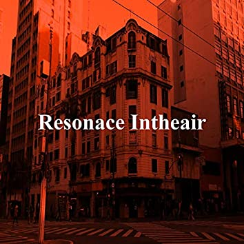 Resonace intheair