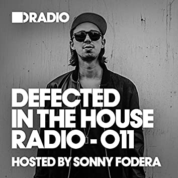Defected In The House Radio Show: Episode 011 (hosted by Sonny Fodera)