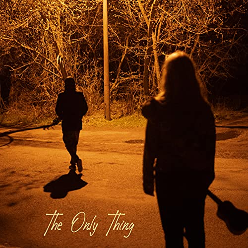 The Only Thing [Explicit]