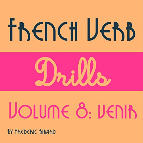 French Verb Drills Featuring the Verb Venir     Master the French Verb Venir (to Come) - with No Memorization!              De :                                                                                                                                 Frederic Bibard                               Lu par :                                                                                                                                 Frederic Bibard                      Durée : 1 h et 22 min     Pas de notations     Global 0,0