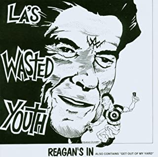 Reagan's in by WASTED YOUTH (1993-05-03)