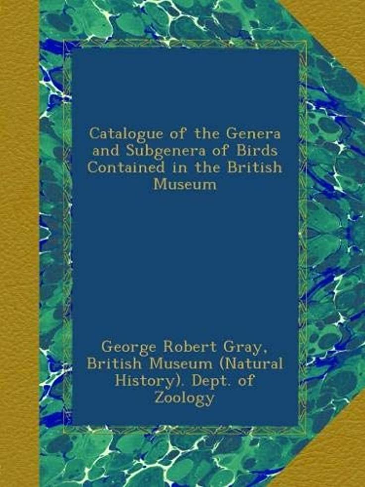 仮定例外適格Catalogue of the Genera and Subgenera of Birds Contained in the British Museum