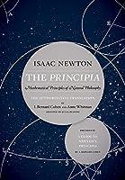 The Principia: Mathematical Principles of Natural Philosophy: the Authoritative Translation