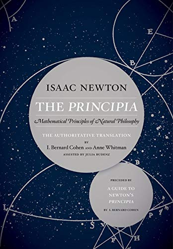 Newton, I: Principia: The Authoritative Translation and Guid: Mathematical Principles of Natural Philosophy