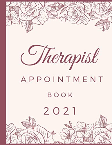Therapist Appointment Book 2021: 52 Week Sunday To Saturday 6 AM To 10 PM | 2021 Daily Appointment Book with Time Slots Hourly Schedule 15 Minutes Interval