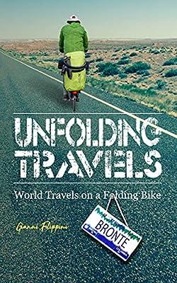 Unfolding Travels: World Travels on a Folding Bike