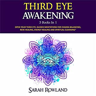 Third Eye Awakening: 5 in 1 Bundle                   By:                                                                                                                                 Sarah Rowland                               Narrated by:                                                                                                                                 Leslie Howard,                                                                                        Gina Rogers,                                                                                        Nikiya Palombi,                   and others                 Length: 13 hrs and 26 mins     85 ratings     Overall 4.6