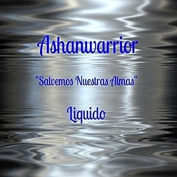 """Liquido... """"Salvemos Nuestras Almas"""""""