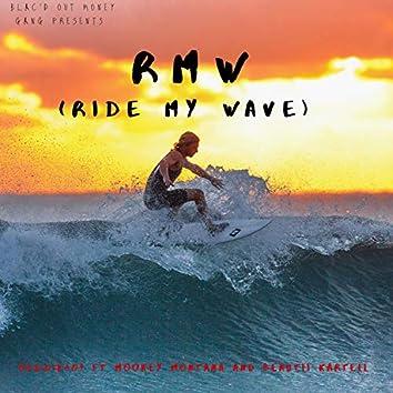 Rmw (Ride My Wave)