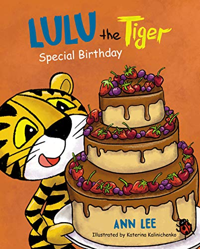 LULU the Tiger Special Birthday: A Delightful, Fun, and Cute Children's Picture Book For Ages 3-8 about Shapes, Friendship & Manners (LULU's Adventures)