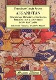 Afganistán. Descripción histórico-geográfica del país. Religión, usos y costumbres de sus habitantes. (Viajes y Costumbres)