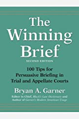 The Winning Brief: 100 Tips for Persuasive Briefing in Trial and Appellate Courts Kindle Edition