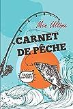 mon ultime carnet de pêche: Cadeau pour pêcheur passionné | Un accessoire essentiel pour le panier de pêche