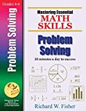 Mastering Essential Math Skills Problem Solving (Mastering Essential Math Skills): Mastering Essential Math Skills: 20 Minutes a Day to Success