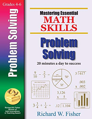 Compare Textbook Prices for Mastering Essential Math Skills Problem Solving Mastering Essential Math Skills: Mastering Essential Math Skills: 20 Minutes a Day to Success 1st Edition ISBN 9780966621181 by Fisher, Richard W.