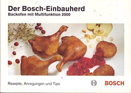 Der Bosch-Einbauherd Backofen mit Multifunktion Rezepte und Tips