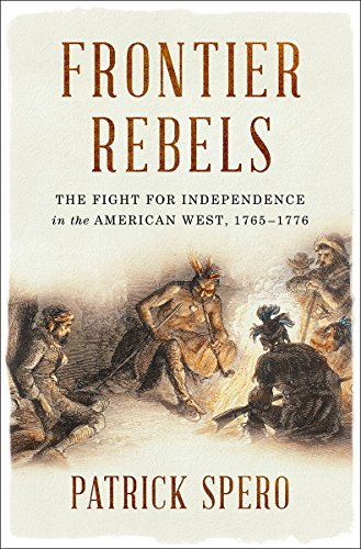 Image of Frontier Rebels: The Fight for Independence in the American West, 1765-1776