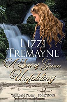 A Sea of Green Unfolding (The Long Trails Book 3) by [Lizzi Tremayne]