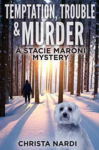 Temptation, Trouble & Murder (A Stacie Maroni Mystery Book 6) by [Christa Nardi]