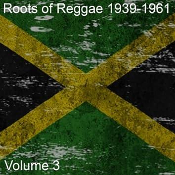 Roots of Reggae: 1939-1961, Vol. 3