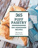 Oh! 365 Homemade Puff Pastry Recipes: A Homemade Puff Pastry Cookbook You Will Love