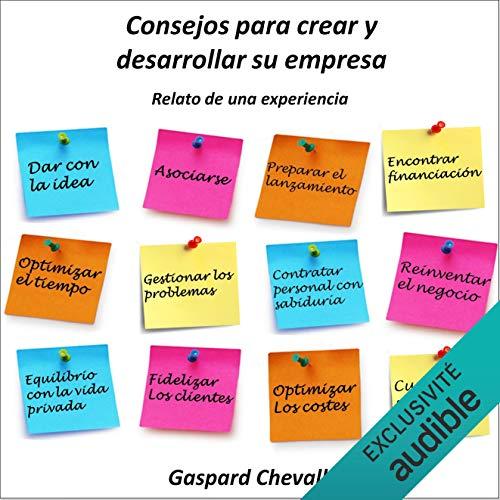 Couverture de Consejos para crear y desarrollar su empresa (I Created My Own Company: Case Study of Entrepreneurship)
