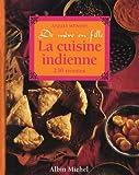 La Cuisine indienne de mère en fille - 230 recettes