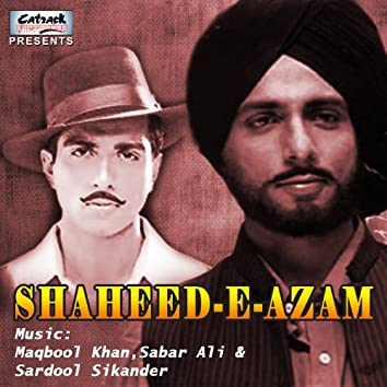 Shaheed-E-Azam (Original Motion Picture Soundtrack)