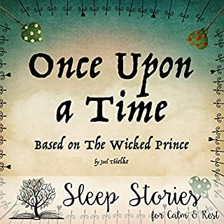 Once Upon a Time (Based on The Wicked Prince) - Sleep Stories for Calm & Rest cover art