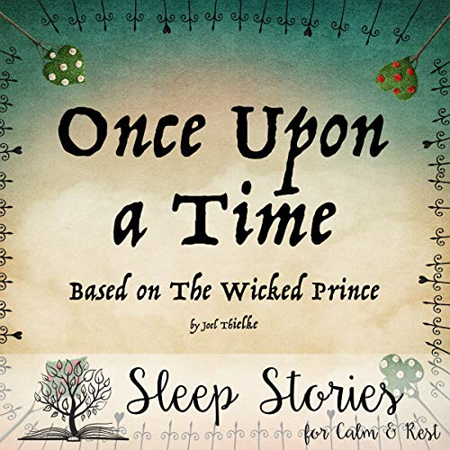 Once Upon a Time (Based on The Wicked Prince) - Sleep Stories for Calm & Rest audiobook cover art