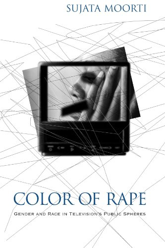 Color of Rape: Gender and Race in Television»s Public Spheres