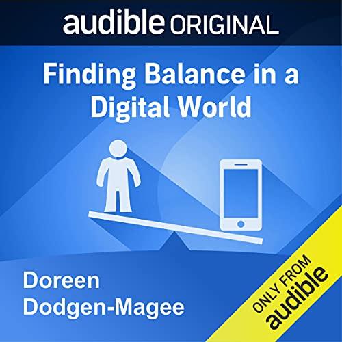 Finding Balance in a Digital World Audiobook By Doreen Dodgen-Magee cover art