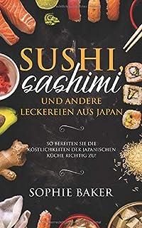 Sushi, Sashimi und andere Leckereien aus Japan: So bereiten