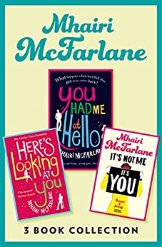 Mhairi McFarlane 3-Book Collection: You Had Me at Hello, Here's Looking at You and It's Not Me, It's You by [Mhairi McFarlane]