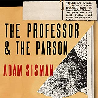 The Professor and the Parson     A Story of Desire, Deceit and Defrocking              By:                                                                                                                                 Adam Sisman                               Narrated by:                                                                                                                                 Gavin Osborn                      Length: 5 hrs and 40 mins     Not rated yet     Overall 0.0