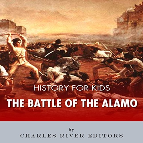 Couverture de History for Kids: The Battle of the Alamo