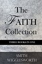 The Faith Collection: Three Books In One